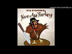 Papoose - Jive Ass Turkey (Trinidad James Diss) * November 2013