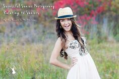 10 Tips to Successful Senior Photography: Relating to High School Seniors