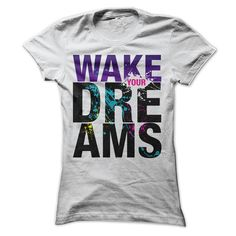 Wake Your Dreams T-Shirts, Hoodies. ADD TO CART ==► https://www.sunfrog.com/LifeStyle/Wake-Your-Dreams.html?id=41382