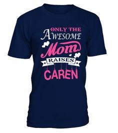 Awesome Mom Raises Caren  #birthday #november #shirt #gift #ideas #photo #image #gift #military #veteran #army