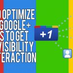 How to Optimize Your #Google+ Posts to Get More Visibility and Interaction. #googleplus #socialmedia
