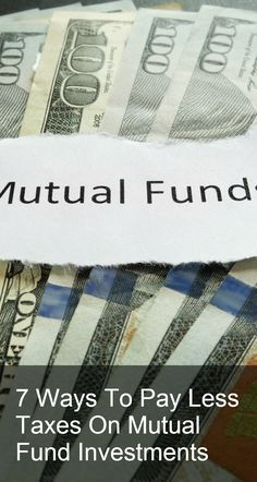 Discover 7 ways to pay less taxes on mutual fund investments. This article will reveal it all! http://www.manhattanstreetcapital.com/