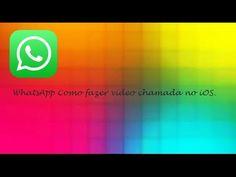 WhatsApp Como fazer chamada de vídeo no iOS ♡ ♥