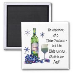 Dreaming of White Christms, Funny Wine Magnet