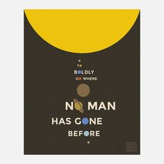 Bodly Go Where No Man Has Gone, $24, now featured on Fab.