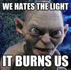 especially artificial lights. our poort eyes irritated