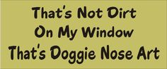 stencil funny dog pet humor quote home all three lines combined are approx. 14 x 5.5 inches