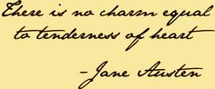 "♫ La-la-la Bonne vie ♪ ""There is no charm equal to tenderness of heart."""