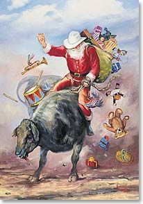 Rodeo Santa by Nona Hengen for Leanin' Tree Christmas Artwork, Christmas Love, Christmas Pictures, Christmas Holidays, Father Christmas, Christmas Humor, Merry Christmas, Xmas, Western Christmas