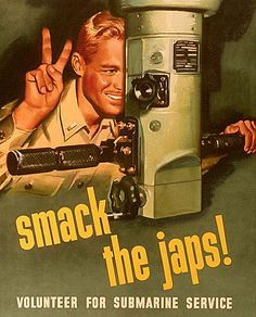 Smack the Japs! It was wartime and they DID attack us, but it sounds so really racist in the 21st century.