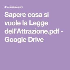 Sapere cosa si vuole la Legge dell'Attrazione.pdf - Google Drive Will Smith, Google Drive, Karma, Projects To Try