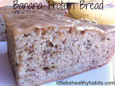 Little b's healthy habits: Clean Eating Banana Protein Bread!