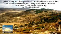 """From """"The Holy Land: An Armchair Pilgrimage"""" by @Fr. Mitch Pacwa, S.J."""