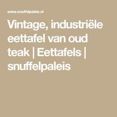 Vintage, industriële eettafel van oud teak | Eettafels | snuffelpaleis