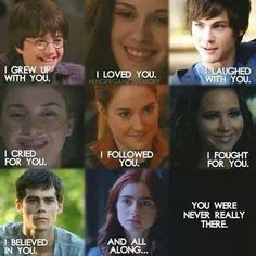 You never really were there, but you still helped me more than anyone realizes. Harry potter Twilight Percy Jackson The Fault in our stars Divergent Hunger games Maze runner I don't know the last one? Narnia, Movie Quotes, Book Quotes, Heart Quotes, Break My Heart, Image Triste, The Hunger Games, Citations Film, Fandom Quotes
