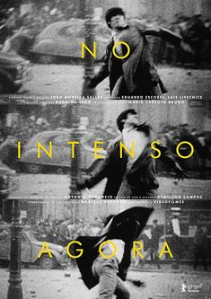In the Intense Now (No Intenso Agora) (2017)