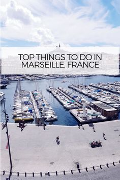 FInd out all about Marseille. Top things to do!
