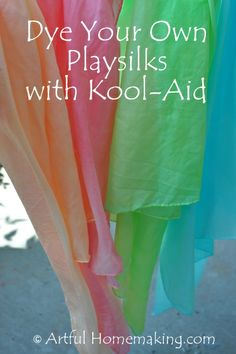 Dye Your Own Playsilks With Kool-Aid {Tutorial}