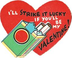 """I'll """"strike it lucky"""" if you'll be my valentine Valentine Images, My Funny Valentine, Vintage Valentine Cards, Vintage Greeting Cards, Vintage Holiday, Valentine Crafts, Valentine Day Cards, Vintage Postcards, Happy Valentines Day"""