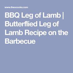 BBQ Leg of Lamb   Butterflied Leg of Lamb Recipe on the Barbecue Bbq Lamb, Lamb Marinade, Lamb Recipes, Barbecue Recipes, Legs, Cooking, Traeger Smoker Recipes, Kochen
