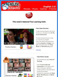 Video Boosters are interactive video exercises that help you improve your English whatever your level. They are based on short clips from hit movies, TV series, news reports, documentaries or music videos.  Choose from over a thousand Video Boosters, with new ones published daily.  The effective and fun way to learn English every day with authentic, fresh and motivating content.
