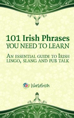 Buy 101 Irish Phrases You Need To Know: An essential guide to Irish lingo, slang and pub talk by Blathnaid Healy, Mark Farrelly and Read this Book on Kobo's Free Apps. Discover Kobo's Vast Collection of Ebooks and Audiobooks Today - Over 4 Million Titles! Ireland Vacation, Ireland Travel, Dublin, Irish Quotes, Irish Sayings, Scottish Quotes, Irish Language, Irish Eyes Are Smiling, Voyage Europe