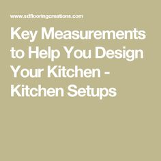 Key Measurements to Help You Design Your Kitchen - Kitchen Setups
