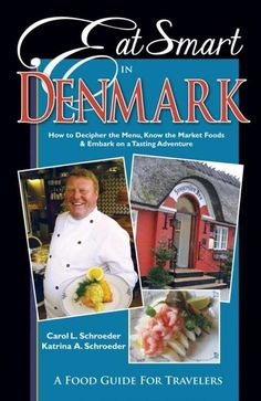 Eat Smart in Denmark: How to Decipher the Menu, Know the Market Foods & Embark on a Tasting Adventure (9781938489020) — Aside from the fact that many favorite food dishes in Denmark are unpronounceable—unless, of course, you're Danish—the country is one of the more robust foodie destinations in the world. Read more: http://fwdrv.ws/1CfUuLe