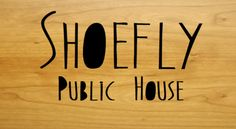 Shoefly Public House - I love this place. Casual atmosphere with excellent food, fun cocktail offerings, and very mindful about local sourcing. They never disappoint!
