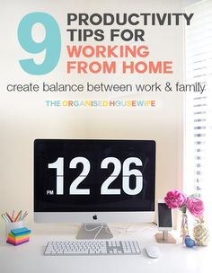9 Productivity Tips for Working at Home | The Organised Housewife | Bloglovin'