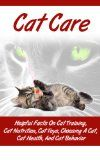 http://www.petwellbeing.org/cat-care-helpful-facts-on-cat-training-cat-nutrition-cat-toys-choosing-a-cat-cat-health-and-cat-behavior-kitten-care-cat-and-kitten-training-taking-care-of-cats/