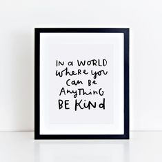 In A World Where You Can Be Anything Be Kind, Monochrome Nursery Printable, Be Kind Print, Black and White Kids Wall Art by StardustandWishesCo on Etsy