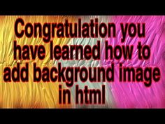 How to add background image in HTML Image In Html, Learn Html, Text Fonts, Background Images, Colorful Backgrounds, Texts, Congratulations, Neon Signs, Ads