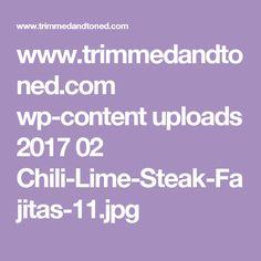 www.trimmedandtoned.com wp-content uploads 2017 02 Chili-Lime-Steak-Fajitas-11.jpg