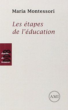 Les étapes de l'éducation de Maria Montessori