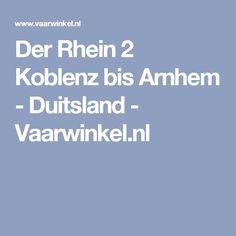 Der Rhein 2 Koblenz bis Arnhem - Duitsland - Vaarwinkel.nl