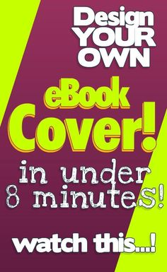 Create your OWN eBook Cover in just 8 minutes. Watch this quick video and learn how to make high quality book covers (without using Photoshop!)