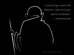 #Live as if you were to #die #tomorrow. Learn as if you were to live forever... #mahatma #gandhi Professional Powerpoint Presentation, Online Presentation, Presentation Software, Presentation Design, Mk Gandhi, Mahatma Gandhi Quotes, Happy Gandhi Jayanti Images, Independence Day Drawing, School Board Decoration