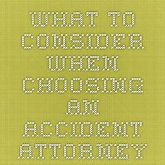 What to Consider when Choosing an Accident Attorney