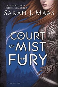 Amazon.com: A Court of Mist and Fury (A Court of Thorns and Roses) eBook: Sarah J. Maas: Kindle Store