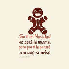 """""""Sin ti mi #Navidad no será la misma, pero por ti la pasaré con una sonrisa"""". #Citas #Frases @Candidman"""