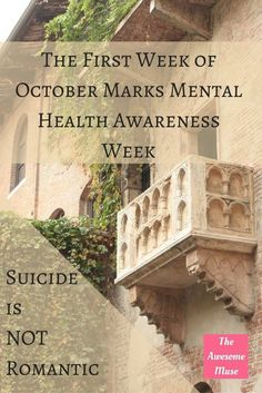 Suicide is not romantic. The first week of October marks Mental Health Awareness Week. Depression and suicide can be treated.