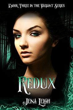 Now available! REDUX (The Variant Series, Book 3) - a YA paranormal novel by Jena Leigh. http://www.amazon.com/dp/B0129ZMIKS/ref=cm_sw_r_pi_dp_Gp7Svb0WN2Q4K