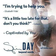 Captivated By You - Sylvia Day Sylvia Day Crossfire Series, Geek Quotes, Favorite Book Quotes, Get Reading, Outlander Book, Day Book, Beyond Words, Book Boyfriends, Book Club Books