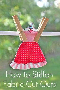 How to Stiffen Fabric Cut Outs {Tutorial} from Smashed Peas and Carrots. cute for banner or cupcake deco at dress-up party or sewing party Fabric Crafts, Paper Crafts, Diy Crafts, Fabric Paper, Ribbon Crafts, Paper Art, Sewing Hacks, Sewing Projects, Sewing Tools