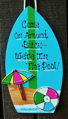 come on around back were in the pool surfboard sign deck tropical hot tub plaque handcrafted handpainted wood wooden door hanger Tropical Hot Tubs, Backyard Pool Parties, Backyard Ideas, Backyard Pools, Wedding Backyard, Backyard Designs, Backyard Projects, Living Pool, Outdoor Living