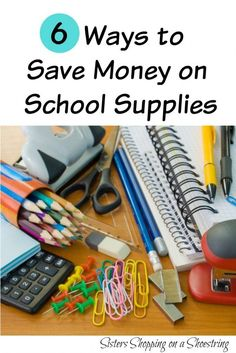 6 Ways to save money on school supplies! Click through to read how.. Sisters Shopping on a Shoestring