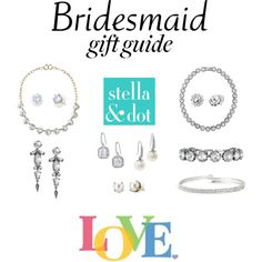Bridesmaid Gift Guide by kimjgoad on Polyvore featuring Stella & Dot