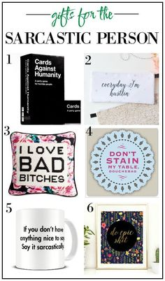 Need that perfect gift for your sarcastic friend? Here's a list of gifts that will fit them perfectly!