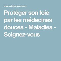 Protéger son foie par les médecines douces - Maladies - Soignez-vous Health, Silhouette, I Will Protect You, Food Waste, Natural Medicine, Health Care, Silhouettes, Salud